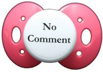 """No Comment"" Posh Pacifier Binkys With Sass"